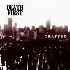 "Death First- Trapped 7"" (Sale price!)"