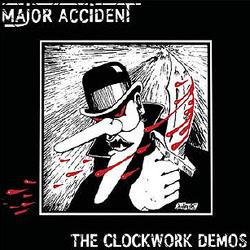 Major Accident- Clockwork Demos LP