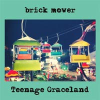 Brick Mower- Teenage Graceland LP (Sale price!)