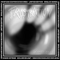 "Frustration- Disintegrate 7"" (PE Singles Series) (Sale price!)"
