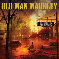 "Old Man Markley- Blood On My Hands 7"" (Sale price!)"