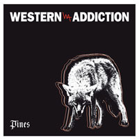 "Western Addiction- Pines 7"" (Sale price!)"