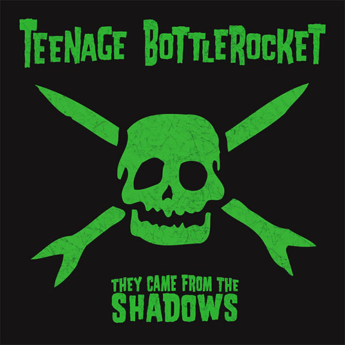 Teenage Bottlerocket- They Came From The Shadows LP