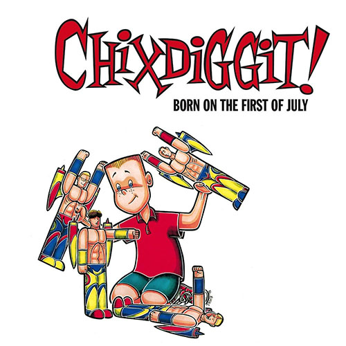 Chixdiggit!- Born On The First Of July LP (Reissue)