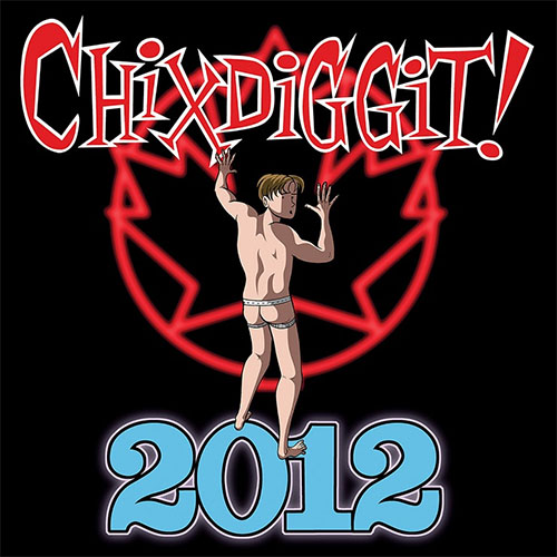 Chixdiggit!- 2012 LP