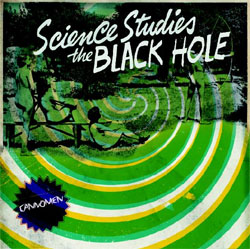 "Cannomen- Science Studies The Black Hole 7"" (Sale price!)"