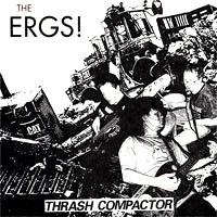 """Ergs- Thrash Compactor 7"""""""