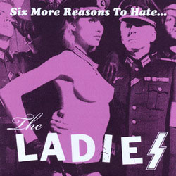 "Ladies- Six More Reasons To Hate 7"" (Sale price!)"