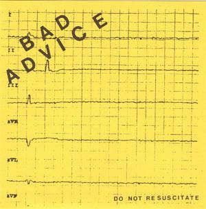 "Bad Advice- Do Not Resuscitate 7"" (Sale price!)"