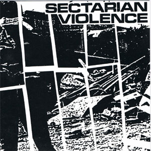 "Sectarian Violence- S/T 7"" (Sale price!)"