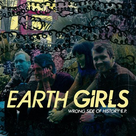 "Earth Girls- Wrong Side Of History 7"" (Sale price!)"