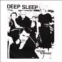 "Deep Sleep- You're Screwed 7"" (Sale price!)"