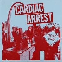 "Cardiac Arrest- Life's A Dead End 7"""