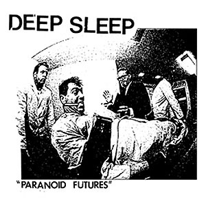 "Deep Sleep- Paranoid Futures 7"" (Sale price!)"