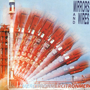 "Mirrors And Wires- Mercitron 7"" (Sale price!)"
