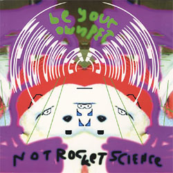 Be Your Own Pet- Not Rocket Science LP