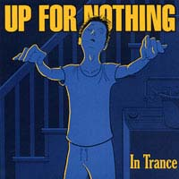 "Up For Nothing- In Trance 7"" (Sale price!)"