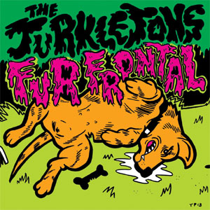 "Turkletons- Fur Frontal 7"" (Sale price!)"