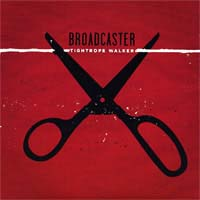 "Broadcaster- Tightrope Walker 7"" (Sale price!)"