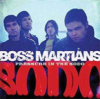 Boss Martians- Pressure In The Sodo CD (Sale price!)