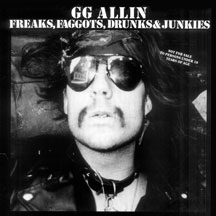 GG Allin- Freaks, Faggots, Drunks And Junkies LP