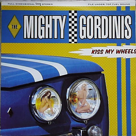 Mighty Gordinis- Kiss My Wheels LP (Sale price)