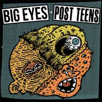 "Big Eyes / Post Teens- Split 7"" (Sale price!)"