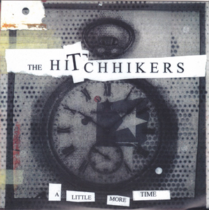 "Hitchhikers- A Little More Time 7"" (Sale price!)"