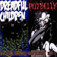 "Dreadful Children/Potbelly- Split 7"" (Sale price!)"