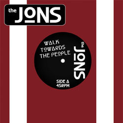 "Jons- Walk Towards The People 7"" (Sale price!)"