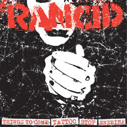 "Rancid- Things To Come / Tattoo / Endrina / Stop 7"" (Sale price!)"
