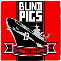 "Blind Pigs- Sentinela Dos Mares 7"" (Sale price!)"