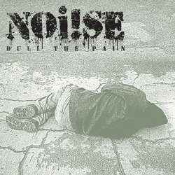 "Noi!se- Dull The Pain 7"" (Gold Vinyl)"