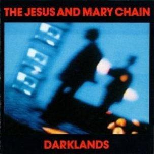 Jesus And Mary Chain- Darklands LP (180gram Vinyl)