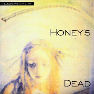Jesus And Mary Chain- Honey's Dead LP (Gold Vinyl)
