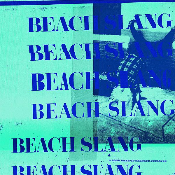 Beach Slang- A Loud Bash Of Teenage Feelings LP (180gram Blue Vinyl)