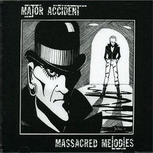 Major Accident- Massacred Melodies LP