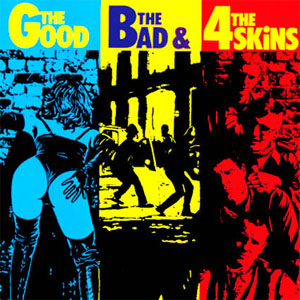 4 Skins- The Good, The Bad, And The 4 Skins LP (180gram Vinyl)