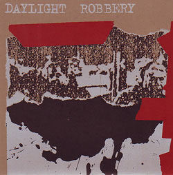 "Daylight Robbery- Red Tape 7"" (Sale price!)"