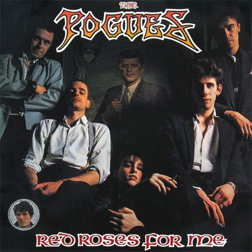 Pogues- Red Roses For Me LP (180 gram vinyl!)