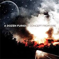 A Dozen Furies- A Concept From Fire CD (Sale price!)