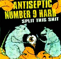 "Antiseptic/Number 9 Hard- Split This Shit 7"" (Sale price!)"
