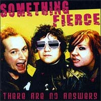 Something Fierce- There Are No Answers LP