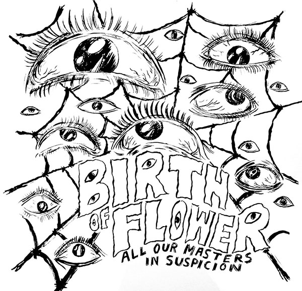 "Birth Of Flower- All Our Masters In Suspicion 7"" (Color Vinyl) (Sale price!)"