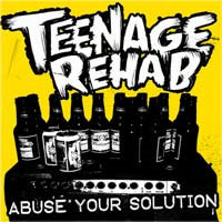 "Teenage Rehab- Abuse Your Solution 7"" (Sale price!)"