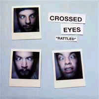 "Crossed Eyes- Rattled 7"" (Sale price!)"
