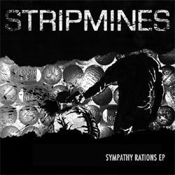 "Stripmines- Sympathy Rations 7"" (Sale price!)"