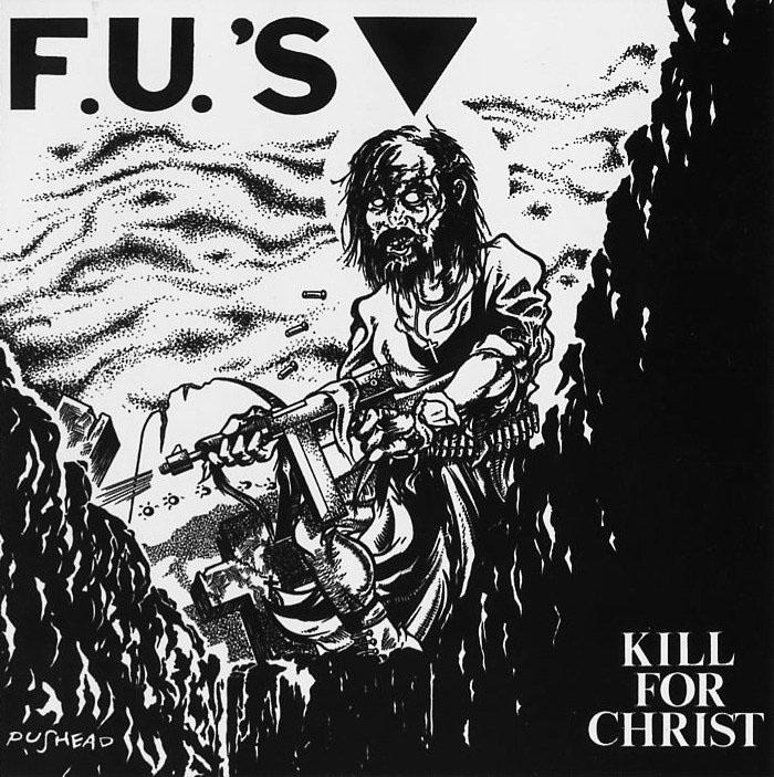 F.U.s- Kill For Christ LP