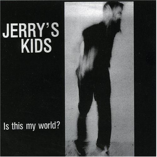 Jerrys Kids- Is This My World? LP (180gram Vinyl)