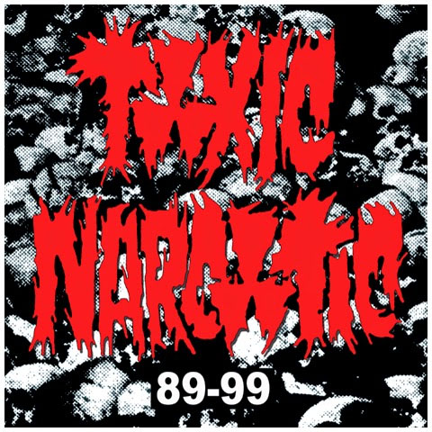 Toxic Narcotic- 89-99 LP